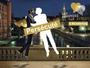 Persécuté Strasbourg mon amour